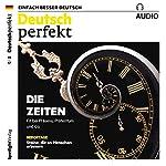 Deutsch perfekt Audio. 11/2017: Deutsch lernen Audio - Die Zeiten |  div.