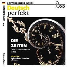 Deutsch perfekt Audio. 11/2017: Deutsch lernen Audio - Die Zeiten Hörbuch von  div. Gesprochen von:  div.