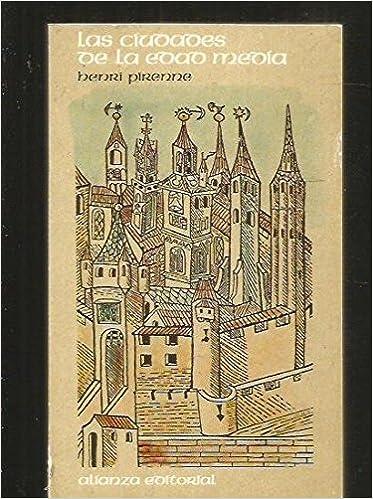 Las Ciudades De La Edad Media Spanish Edition Pirenne Henri 9788420614014 Books