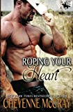 Roping Your Heart, Cheyenne McCray, 1480298530