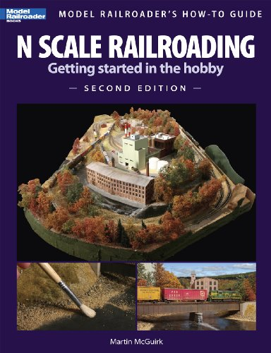 n-scale-railroading-getting-started-in-the-hobby-second-edition-model-railroaders-how-to-guides