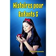 Livre pour enfants: Histoires Pour Enfants 5: Livres en français (GRATUIT LIVRE AUDIO VIDÉO INCLUS) (Collection Merveilleuses Histoires pour Enfants) (French Edition)