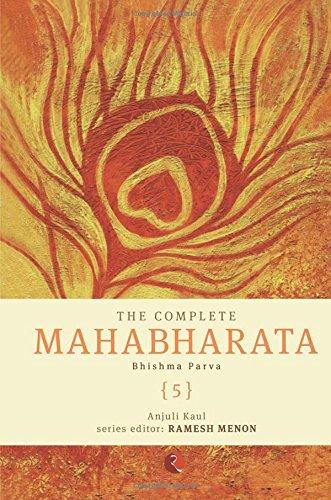 The Complete Mahabharata: Bhishma Parva - Volume 5 pdf