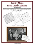 Family Maps of Coosa County, Alabama, Deluxe Edition : With Homesteads, Roads, Waterways, Towns, Cemeteries, Railroads, and More, Boyd, Gregory A., 1420314637