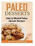 Paleo Desserts: Utterly Blissful Paleo Dessert Recipes
