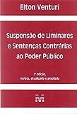 Suspensão de liminares e sentenças contrárias ao poder público - 3 ed./2017