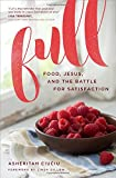 img - for Full: Food, Jesus, and the Battle for Satisfaction book / textbook / text book