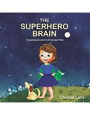 The Superhero Brain: Explaining autism to empower kids (girl)