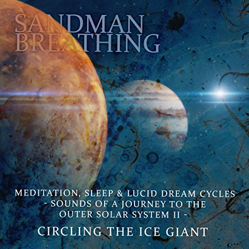 - Meditation, Sleep & Lucid Dream Cycles - Sounds of a Journey to the Outer Solar System II