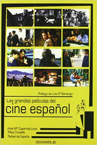 Las grandes películas del cine español (Clásicos): Amazon.es: Caparrós Lera, José Mª, Crusells Valeta, Magí, De España Renedo, Rafael, García Berlanga, Luis: Libros