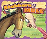 Stubborn as a Mule and Other Silly Similes, Nancy Loewen, 1404867155