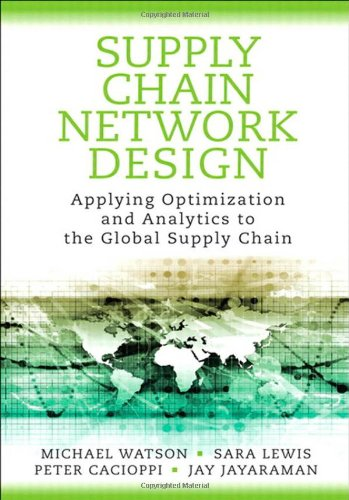Supply Chain Network Design: Applying Optimization and Analytics to the Global Supply Chain (FT Press Operations Management) by Brand: FT Press