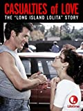 Casualities of Love: The Long Island Lolita Story