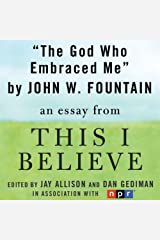 The God Who Embraced Me: A 'This I Believe' Essay Audible Audiobook