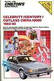 Celebrity/Century/Cutlass Ciera/6000 1982-92: All U. S. and Canadian Models of Chevrolet Celebrity, Buick Century, Oldsmobile Cutlass Ciera and Pontiac 6000 (Chilton's Repair Manual, Part No. 7309)