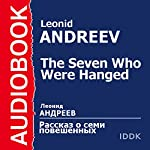 The Seven Who Were Hanged [Russian Edition] | Leonid Nikolaievich Andreyev