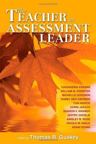 The Teacher as Assessment Leader by Cassandra Erkens (2009-07-20)