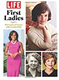 LIFE First Ladies: Portraits of Grace and Leadership