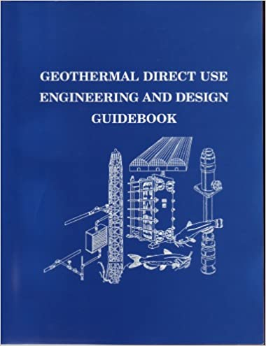 Geothermal Direct Use Engineering and Design Guidebook