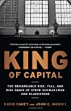 img - for King of Capital: The Remarkable Rise, Fall, and Rise Again of Steve Schwarzman and Blackstone by David Carey (2012-02-07) book / textbook / text book
