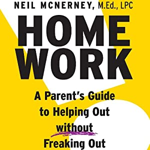 Homework: A Parent's Guide to Helping Out Without Freaking Out! Audiobook