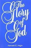The Glory of God, Kenneth E. Hagin, 0892762713