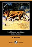 La Chasse Aux Lions, A. Assollant, 1409954285