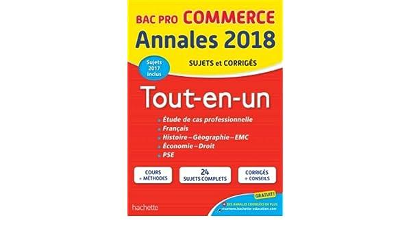 Tout-en-un Bac Pro Commerce : Sujets et corrigés: Collectif: 9782017013242: Amazon.com: Books