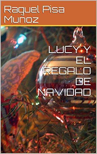 Amazon.com: LUCY Y EL REGALO DE NAVIDAD (Spanish Edition ...