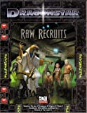 Raw Recruits (d20 Fantasy Roleplaying Supplement, Dragonstar)