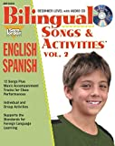 img - for Bilingual Songs and Activities, vol. 2, English-Spanish (Bilingual Songs & Activities: English-Spanish) (English and Spanish Edition) book / textbook / text book
