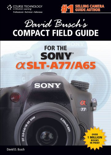 t Field Guide for the Sony Alpha SLT-A77/A65 (David Busch's Digital Photography Guides) ()