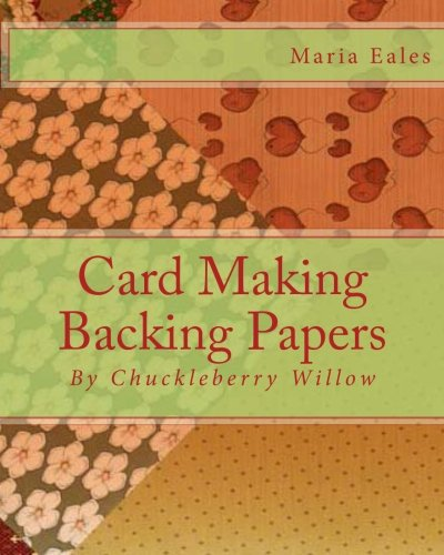 Card Making Backing Papers: By Chuckleberry Willow