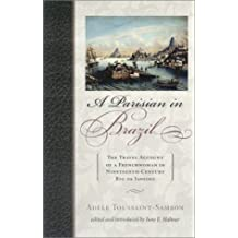 A Parisian in Brazil: The Travel Account of a Frenchwoman in Nineteenth-Century Rio de Janeiro