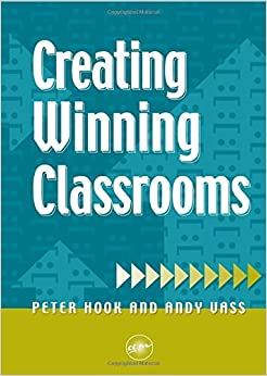 Creating Winning Classrooms by Peter Hook (1-Sep-2000)