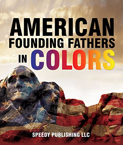 Search : American Founding Fathers In Color Adams, Washington, Jefferson and Others