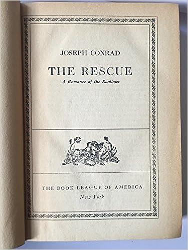 The Rescue A Romance Of The Shallows Joseph Conrad