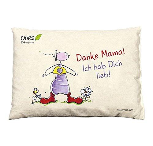 Oups Zirbenkissen Cojín: Danke Mama. Ich hab Dich Lieb ...
