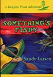 Something's Fishy, Sandy Larsen, 0966667727