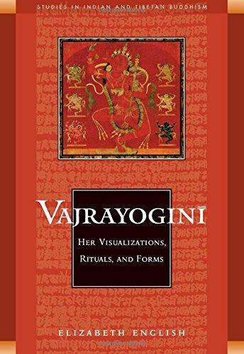 Vajrayogini  Her Visualization Rituals And Forms  Her Visualisations Rituals And Forms  Studies In Indian And Tibetan Buddhism