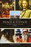 img - for The Future of Peace and Justice in the Global Village: The Role of the World Religions in the Twenty-first Century book / textbook / text book