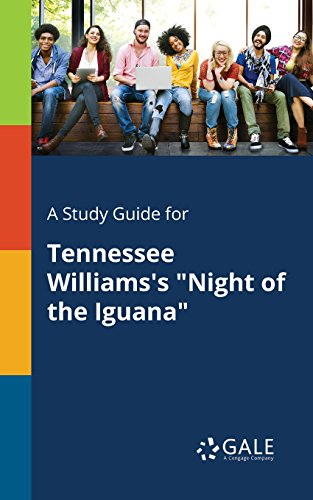 A Study Guide For Tennessee Williamss Night Of The Iguana Drama Students