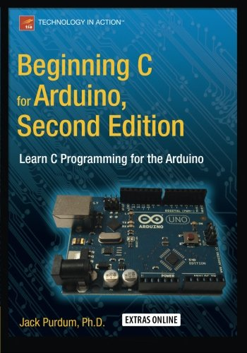 Beginning C for Arduino, Second Edition: Learn C Programming for the Arduino by Springer