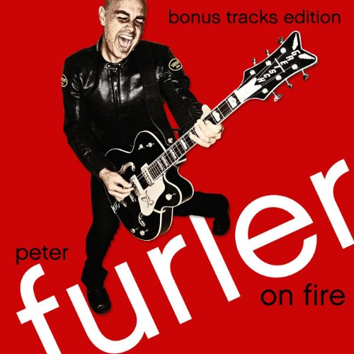 Peter Furler - On Fire: Bonus Tracks Edition (2012)