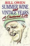 Summer Wine and Vintage Years: A Cluttered Life