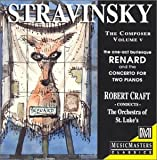 Stravinsky The Composer, Vol.V - Renard, a burlesque in one act / Concerto for Two Pianos