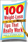 100 Weight-Loss Tips That Really Work, Fred A. Stutman, 0071477241