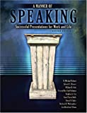 A Manner of Speaking : Successful Presentations for Work and Life, Murray State University, 0757526292