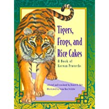 Tigers, Frogs and Rice Cakes: A Book of Korean Proverbs