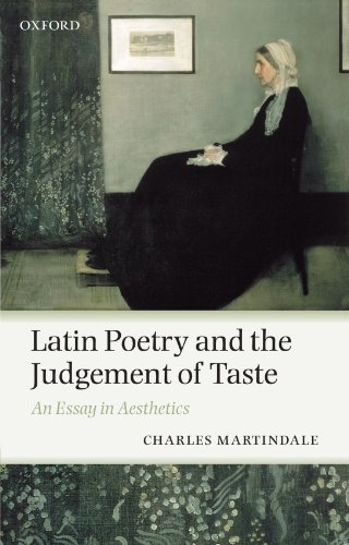 Latin Poetry and the Judgement of Taste: An Essay in Aesthetics by Charles Martindale